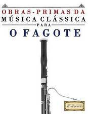 Obras-Primas da Música Clássica para o Fagote: Peças fáceis de Bach, Beethoven,