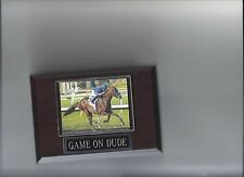 GAME ON DUDE PLAQUE HORSE RACING TURF