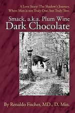 Smack, a.k.a. Plum Wine Dark Chocolate: A Love Story: The Shadow's Journey,Where