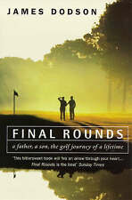 Good, Final Rounds: A Father, a Son, the Golf Journey of a Lifetime, Dodson, Jam
