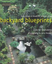 Backyard Blueprints -Style, Design & Details for Outdoor Living by David Stevens