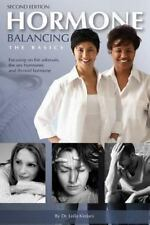 Hormone Balancing The Basics: Focusing on the adrenals, the sex hormones and thy