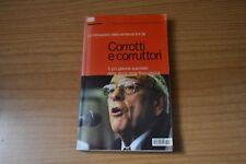 Corrotti e Corruttori Il più grande scandalo della storia della Repubblica