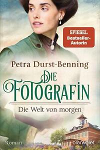 Die Fotografin - Die Welt von morgen von Petra Durst-Benning (2021, Taschenbuch)