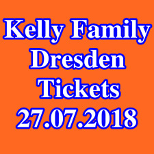 Tickets - THE KELLY FAMILY - DRESDEN - Stehplätze - Konzertkarten - 27.07.2018