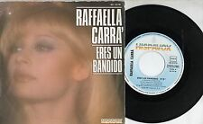 RAFFAELLA CARRA canta in SPAGNOLO disco 45 giri STAMPA SPAGNOLA Eres un bandido