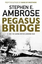 Very Good, Pegasus Bridge: D-day: The Daring British Airborne Raid, Ambrose, Ste