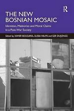 The New Bosnian Mosaic: Identities, Memories and Moral Claims in a-ExLibrary