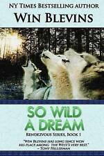 NEW So Wild a Dream (The Rendezvous Series) (Volume 1) by Win Blevins