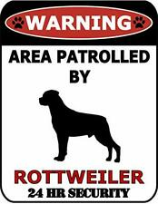 Warning Area Patrolled by Rottweiler 24 Hour Security Dog Sign SP619