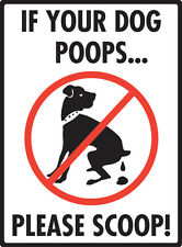 """If Your Dog Poops Please Scoop No Dog Pooping Aluminum Rectangle Sign - 9"""" x 12"""""""