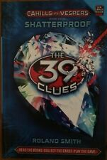THE 39 CLUES CAHILLS VS VESPERS BOOK FOUR SHATTERPROOF ~ ROLAND SMITH ~NEW