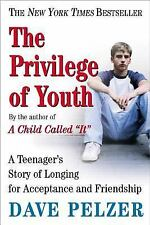 The Privilege of Youth: A Teenager's Story Pelzer, Dave Paperback