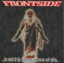 FRONTSIDE - FOR OURS IS THE KINGDOM, POWER AND GLORY NEW CD