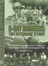 D-Day Bombers: The Veterans story RAF & USAAF Bomber Command aircrew 1st ed book