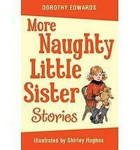 More Naughty Little Sister Stories by Dorothy Edwards (Paperback, 2010)