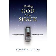 Finding God in the Shack: Seeking Truth in a Story of E - Paperback NEW Olson, R
