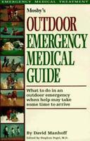 Mosbys Outdoor Emergency Medical Guide David H Manhoff 1996 Spiral NOT FILLED IN