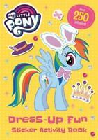 Dress-Up Fun Sticker Activity Book (My Little Po, My Little Pony, Excellent