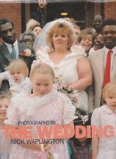 """ THE WEDDING ""   Nick Waplington 1996 - 1st ed."