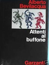 ATTENTI AL BUFFONE Alberto Bevilacqua Prima edizione Fi