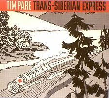 Tim Pare - Trans-Siberian Express (Digipak) (CD 2006)