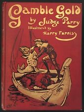 Gamble Gold by Judge Parry, 1907 illustrated by Harry Furniss with SIGNED LETTER
