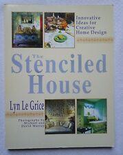 The Stenciled House : Innovative Ideas for Creative Home Design by Lynn Le Grice