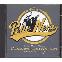 IO VORREI LA PELLE NERA - L'ultimo disco della Pelle Nera - CD USATO OTTIME COND