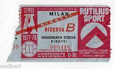 CALCIO   BIGLIETTO  TICKET    MILAN   RISERVA  B   CAMPIONATO   1977/78