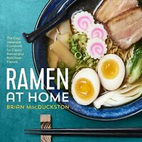 Ramen at Home : The Easy Japanese Cookbook for Classic Ramen and Bold New Fla...