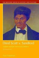 Dred Scott v. Sandford: A Brief History with Documents (Bedford Series in Histor