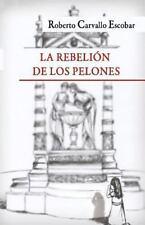 La Rebelión de Los Pelones by Roberto Carvallo Escobar (2012, Paperback)