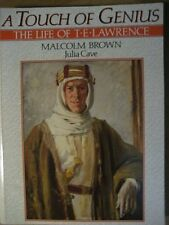 A Touch of Genius: The Life of T.E. Lawrence,Malcolm Brown,Julia Cave