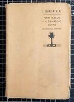 Gardner - PERRY MASON E IL CANARINO ZOPPO - 1a ed. i libri gialli Mondadori 1939