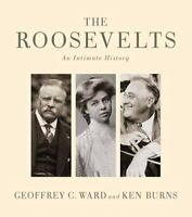 The Roosevelts: An Intimate History by Ward, Geoffrey C. , Hardcover