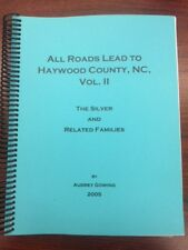 All Roads Lead to Haywood Co, NC Vol.II, The Silver and Related Families
