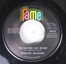 Northern Soul Deep 45 Spencer Wiggins - I'D Rather Go Blind / Double Lovin' On F