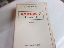 voiture 7 , place 15. CLAUDE AVELINE ..1937 ..ed emile paul freres