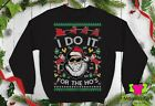 I Do It For The Hos Ugly Christmas Sweater Men Womens Unisex Crewneck Sweatshirt