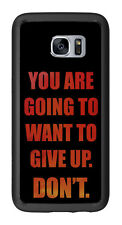 You Are Going To Want To Give Up. Don't For Samsung Galaxy S7 Edge G935 Case Cov