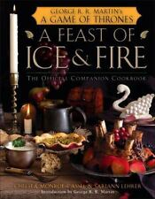A Feast of Ice and Fire : The Official Companion Cookbook by Sariann Lehrer and
