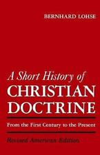 Short History of Christian Doctrine: From the First Century to the Present