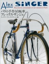 Alex SiNGER Handmade and custom bicycles in Paris Paperback  From Japanese