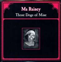 Ma Rainey  LP Those Dogs Of Mine  NEW-OVP 1924/2009