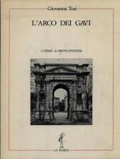 L'ARCO DEI GAVI  TOSI GIOVANNA L'ERMA DI BRETSCHNEIDER 1983 LA FENICE