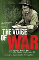 The Voice of War: The Second World War Told by Those... by Owen, James Paperback