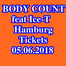 Tickets - BODY COUNT feat Ice-T - Hamburg - Stehplätze Konzertkarten - 05.06.18