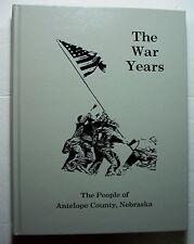 THE WAR YEARS and The PEOPLE OF ANTELOPE COUNTY, NEBRASKA World War II