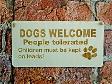 DOGS WELCOME  - Laser Engraved Sign Wooden Plaque gift dogs fun new home
